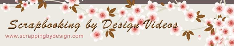 scrapping by design scrapbooking video tutorials